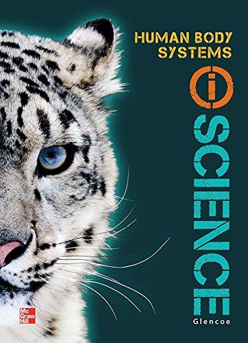 Glencoe Life iScience Module I: Human Body Systems, Grade 7, Student Edition (GLEN SCI: HUMAN BODY SYSTEMS)