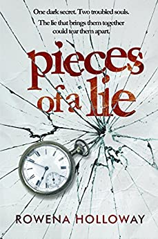 Pieces of a Lie by [Holloway, Rowena]