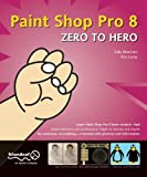 Paint Shop Pro 8 Zero to Hero, Lacey Beachman and Ron Lacey, 1590592387
