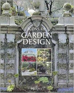 Icons of Garden Design Caroline Holmes 9783791324623 Amazoncom