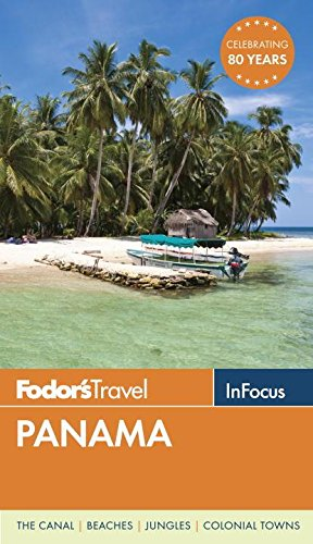 Fodor's In Focus Panama (Travel Guide)...
