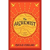 [The Alchemist, 25th Anniversary: A Fable About Following Your Dream] [By: Coelho, Paulo] [April, 2014]