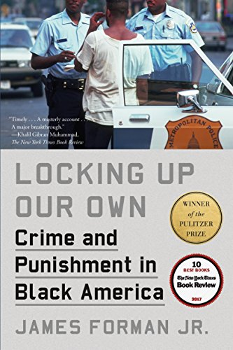 Search : Locking Up Our Own: Crime and Punishment in Black America