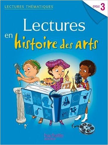 Livre gratuits en ligne Lectures thématiques Cycle 3 - Histoire des Arts - Elève - Ed. 2014 pdf, epub ebook