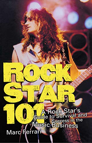 Rock Star 101: A Rock Star's Guide to Survival and Success in the Music ()