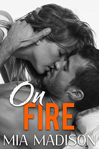 On Fire: A Steamy Older Man Younger Woman Romance by [Madison, Mia]