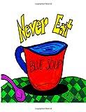 Never Eat Blue Soup, Abigail Apodaca, 1499338910
