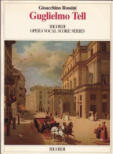 Guglielmo Tell (William Tell) (Vocal Score) by Brand: Ricordi