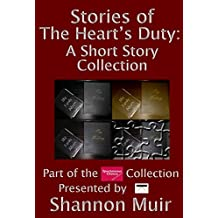 Stories of The Heart's Duty: A Short Story Collection (Spontaneous Choices Adventures Presented by Infinite House of Books)