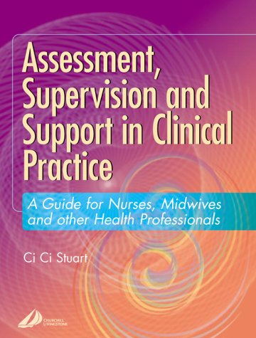 Assessment, Supervision and Support in Clinical Practice: A Guide for Nurses and Midwives