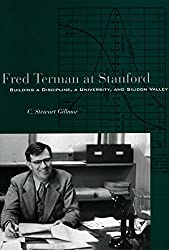 Fred Terman at Stanford: Building a Discipline, a University, and Silicon Valley
