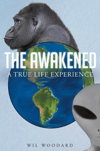 The Awakened: A True Life Experience