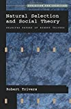 Natural Selection and Social Theory: Selected Papers of Robert Trivers (Evolution and Cognition) (Evolution and Cognition Series)