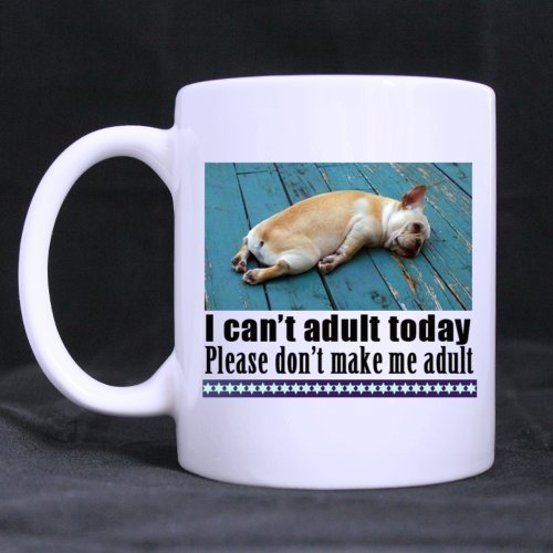 I Can't Adult Today Cute Dog-funny Coffee Mugs or Tea Cup Cool Birthday Gifts for Both Men,women