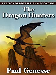 The Dragon Hunters (The Iron Dragon Series Book 2)