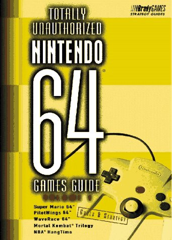 Buy Totally Unauthorized Nintendo 64 Games Guide, Volume 1