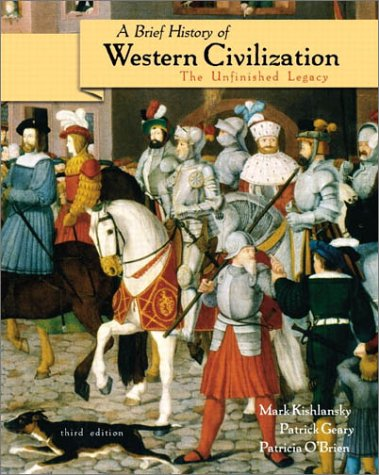 A Brief History of Western Civilization: The Unfinished Legacy, Single Volume Edition (3rd Edition)