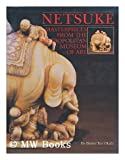 img - for Netsuke: Masterpieces from the Metropolitan Museum of Art book / textbook / text book