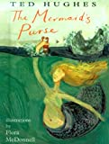 The Mermaid's Purse, Ted Hughes, 0375905693