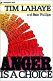 Anger Is a Choice, Tim LaHaye and Bob Phillips, 0310270715
