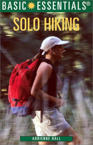 Basic Essentials Solo Hiking (Basic Essentials Series)