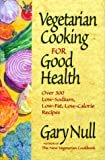 Vegetarian Cooking for Good Health, Gary Null and Shelly Null, 1578660505