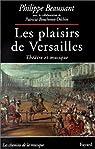 Les plaisirs de versailles, theatre et musique par Beaussant