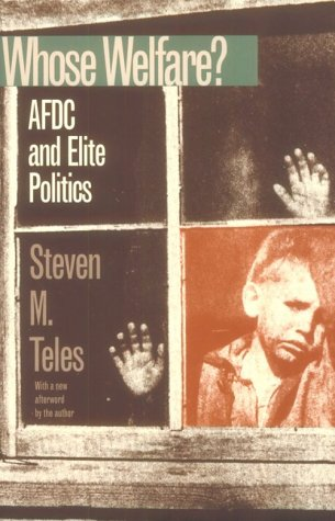 Whose Welfare: AFDC and Elite Politics (Studies in Government and Public Policy)
