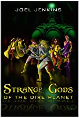Strange Gods of the Dire Planet Kindle Edition