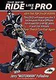 "The NEW Ride Like A Pro DVD - Jerry ""Motorman"" Palladino"
