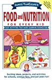Food and Nutrition for Every Kid, Janice Pratt VanCleave, 0471176656