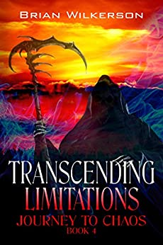Transcending Limitations (Journey to Chaos Book 4) by [Wilkerson, Brian]