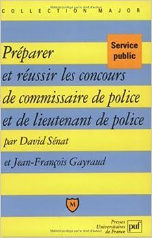 Préparer et réussir le concours de commissaire de police et de lieutenant de police