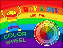 ROY G BIV and the Color Wheel, with Music Cd: Mike Kelly, Adair ...