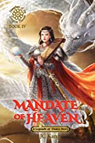 MANDATE OF HEAVEN: A LEGEND OF TIVARA STORY (DAUGHTER OF THE DRAGON THRONE BOOK 4)