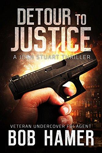 Detour to Justice: A Josh Stuart Thriller by [Hamer, Bob]