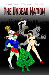 The Undead Nation Anthology: Zombies, Werewolves, Vampires, Aliens, and other Fantastic Beings