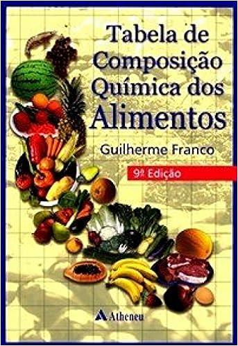 Tabela De Composição Química Dos Alimentos (Em Portuguese do Brasil): Guilherme V. de Franco: 9788573791341: Amazon.com: Books
