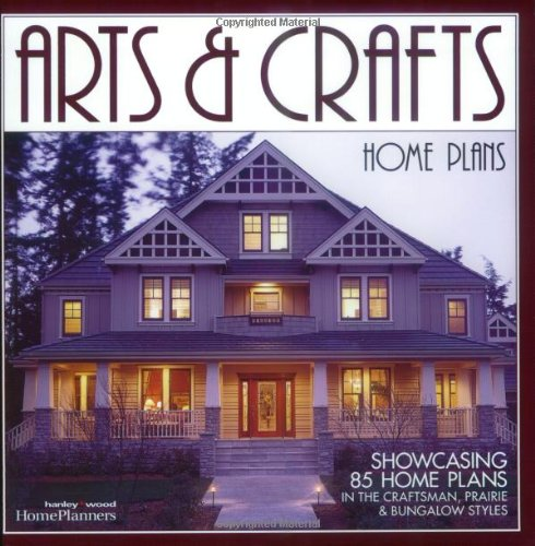 Arts & Crafts Home Plans: Showcasing 85 Home Plans in the Craftsman, Prairie and Bungalow Styles (House Plans Craftsman)