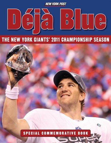 Deja Blue: The New York Giants' 2011 Championship - Super 2012 Bowl Indianapolis