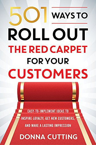 501 Ways to Roll Out the Red Carpet for Your Customers]()