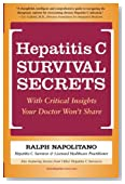 Hepatitis C Survival Secrets: With Critical Insights Your Doctor Won't Share