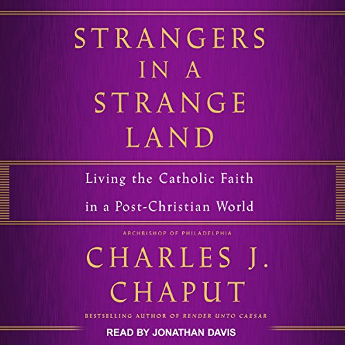Strangers in a Strange Land: Living the Catholic Faith in a Post-Christian World by Tantor Audio