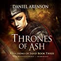 Thrones of Ash: Kingdoms of Sand, Book 3 Audiobook by Daniel Arenson Narrated by Kevin Kenerly