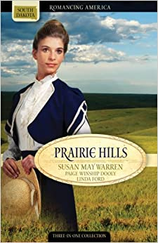 Book Prairie Hills: Letters from the Enemy/Treasure in the Hills/The Dreams of Hannah Williams (Romancing America: South Dakota)