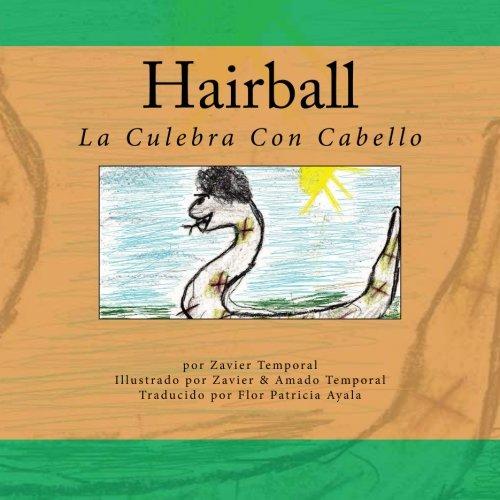 Hairball La Culebra Con Cabello: La Culebra Con Cabello (Volume 1) (Spanish Edition) [Zavier Temporal] (Tapa Blanda)