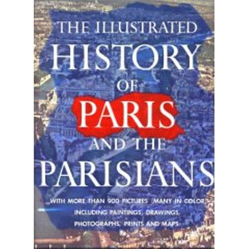 The Illustrated History of Paris and the Parisians, Robert Laffont