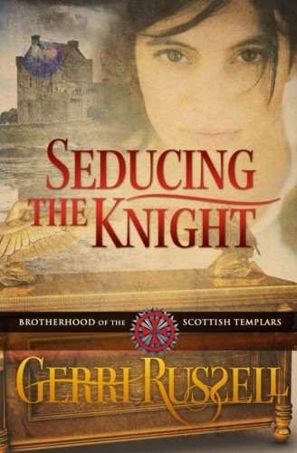 Download Seducing the Knight (Brotherhood of the Scottish Templars) (Volume 2) pdf