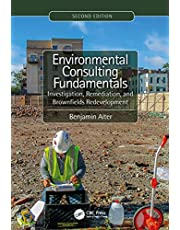 Environmental Consulting Fundamentals: Investigation, Remediation, and Brownfields Redevelopment, Second Edition