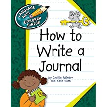 How to Write a Journal (Explorer Junior Library: How to Write)